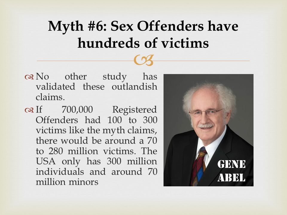 Myth #6: Sex Offenders have hundreds of victims