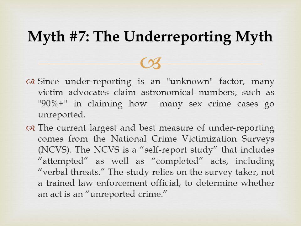 Myth #7: The Underreporting Myth