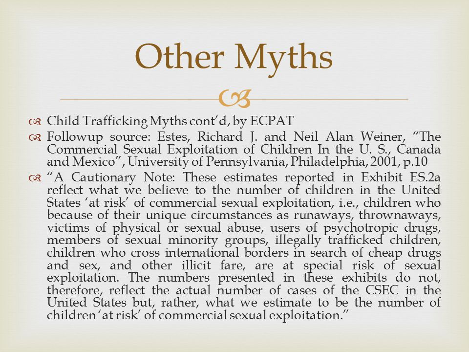 Other Myths Child Trafficking Myths cont'd, by ECPAT