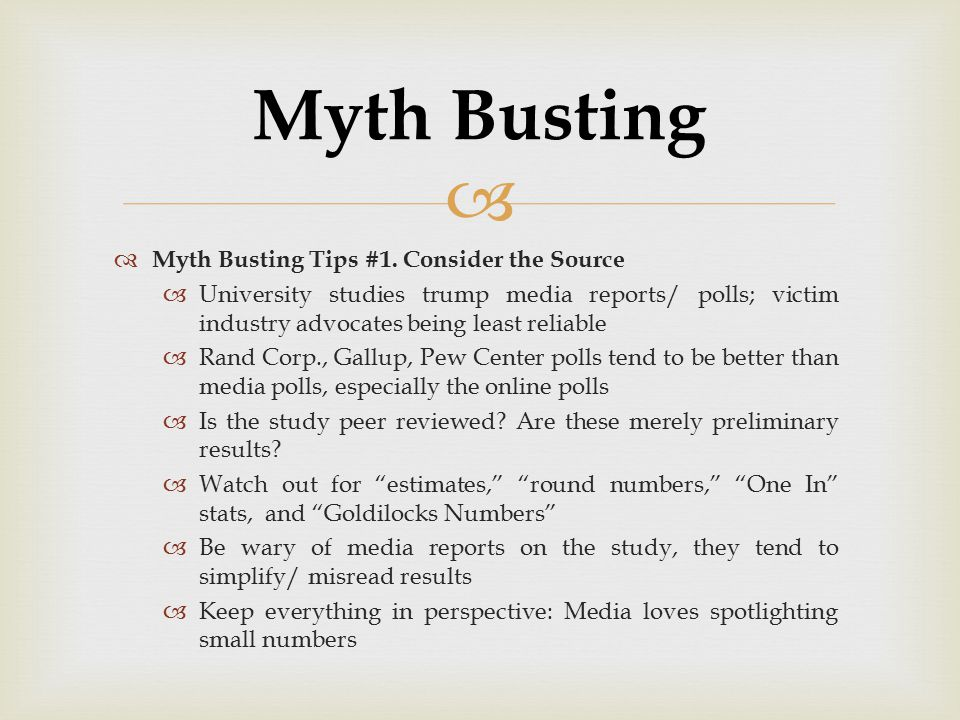 Myth Busting Myth Busting Tips #1. Consider the Source