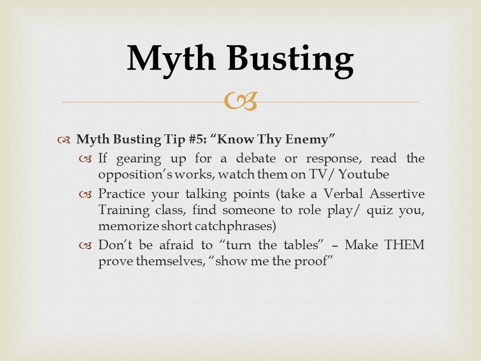 Myth Busting Myth Busting Tip #5: Know Thy Enemy