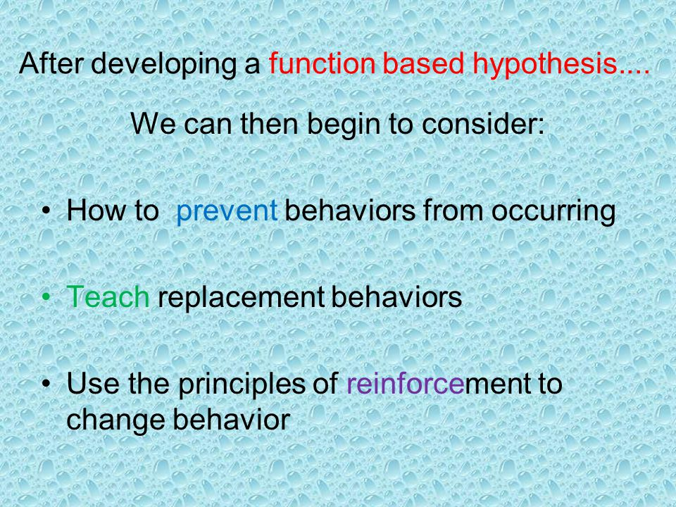 After developing a function based hypothesis....