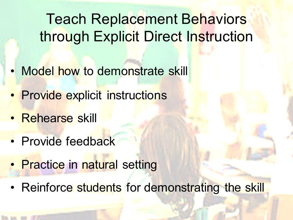 Teach Replacement Behaviors through Explicit Direct Instruction