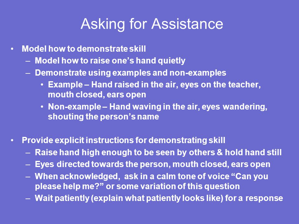Asking for Assistance Model how to demonstrate skill