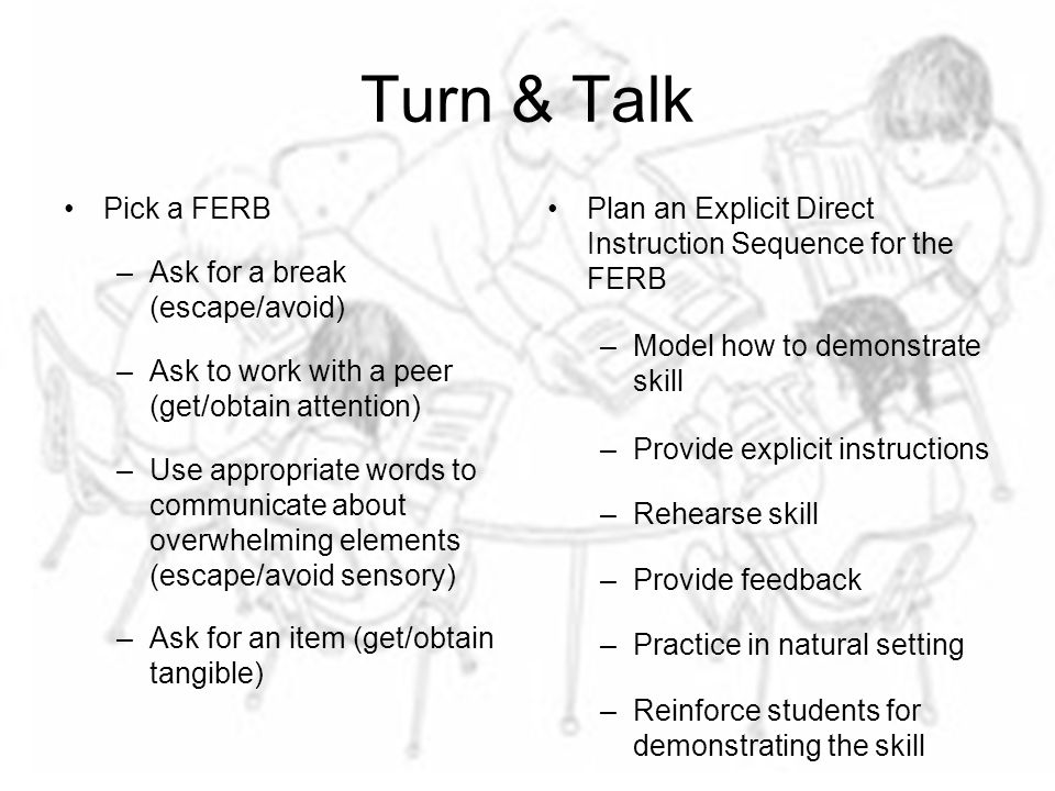 Turn & Talk Pick a FERB Ask for a break (escape/avoid)
