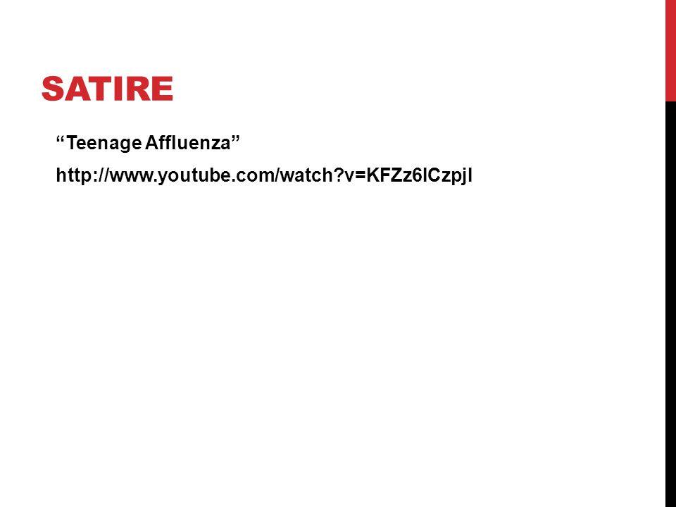Satire Teenage Affluenza http://www.youtube.com/watch v=KFZz6ICzpjI