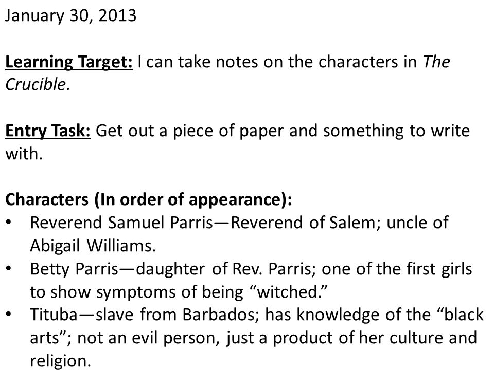 January 30, 2013 Learning Target: I can take notes on the characters in The Crucible.