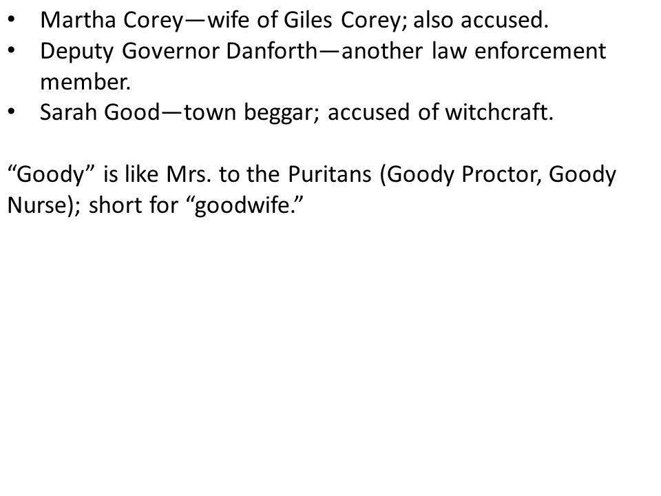 Martha Corey—wife of Giles Corey; also accused.