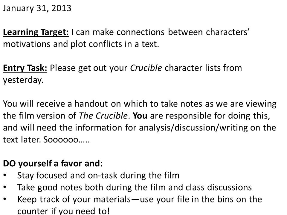 January 31, 2013 Learning Target: I can make connections between characters' motivations and plot conflicts in a text.