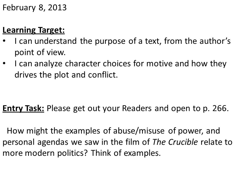 February 8, 2013 Learning Target: I can understand the purpose of a text, from the author's point of view.