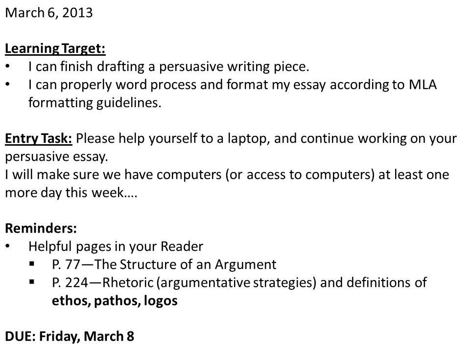 March 6, 2013 Learning Target: I can finish drafting a persuasive writing piece.