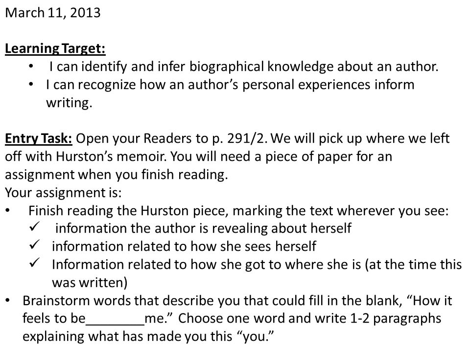 March 11, 2013 Learning Target: I can identify and infer biographical knowledge about an author.
