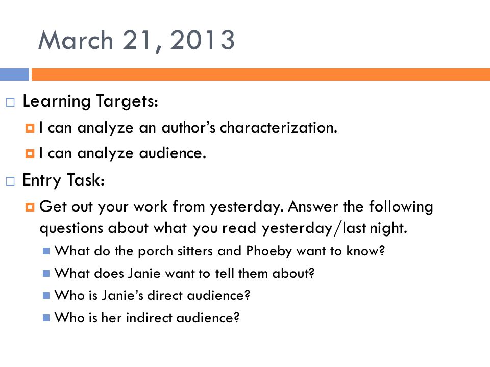 March 21, 2013 Learning Targets: Entry Task: