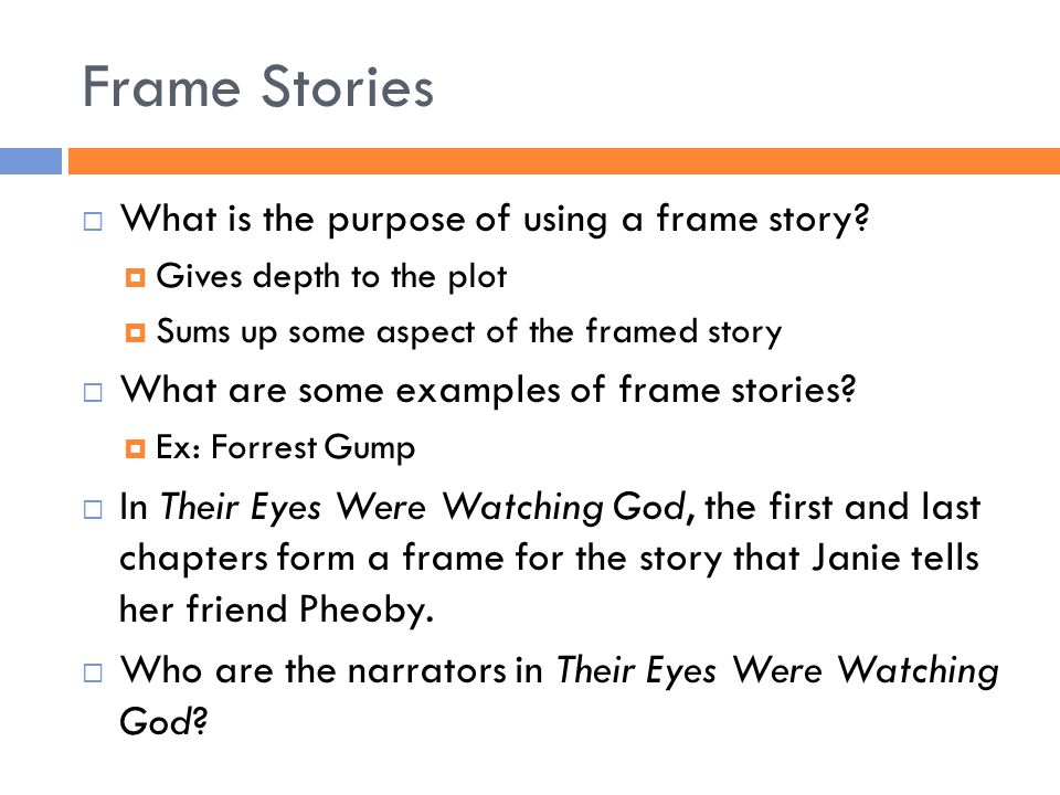 Frame Stories What is the purpose of using a frame story