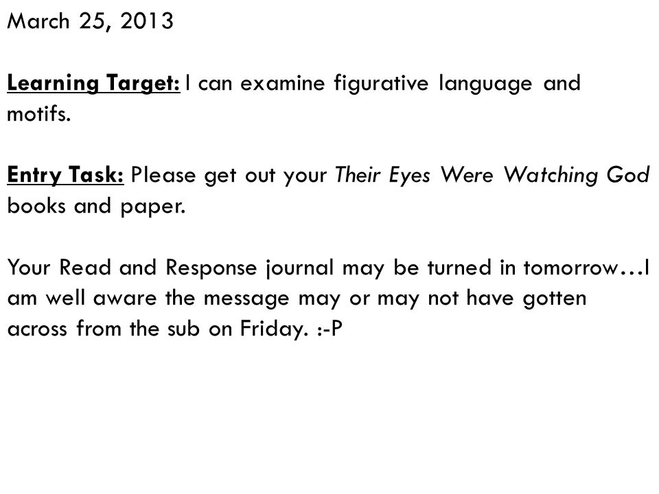 March 25, 2013 Learning Target: I can examine figurative language and. motifs.