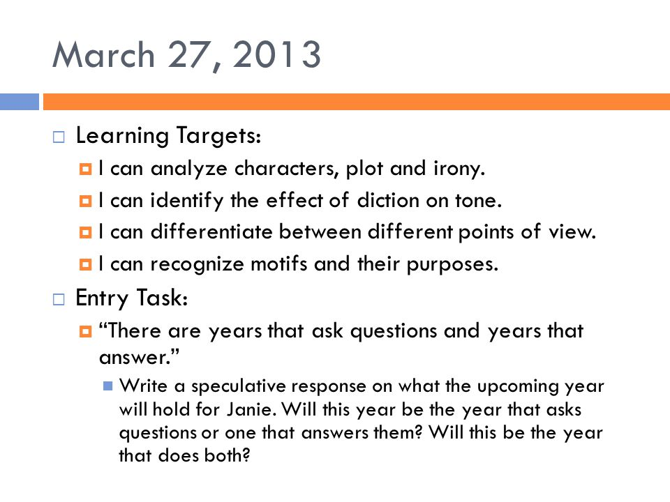 March 27, 2013 Learning Targets: Entry Task: