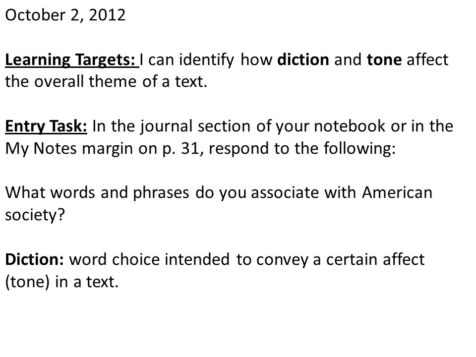 October 2, 2012 Learning Targets: I can identify how diction and tone affect the overall theme of a text.