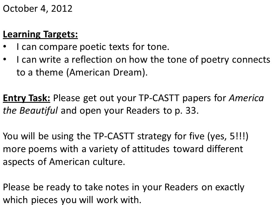 October 4, 2012 Learning Targets: I can compare poetic texts for tone.