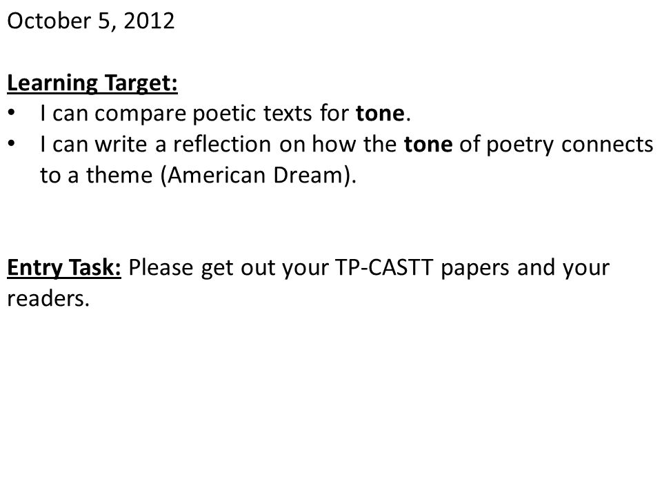 October 5, 2012 Learning Target: I can compare poetic texts for tone.