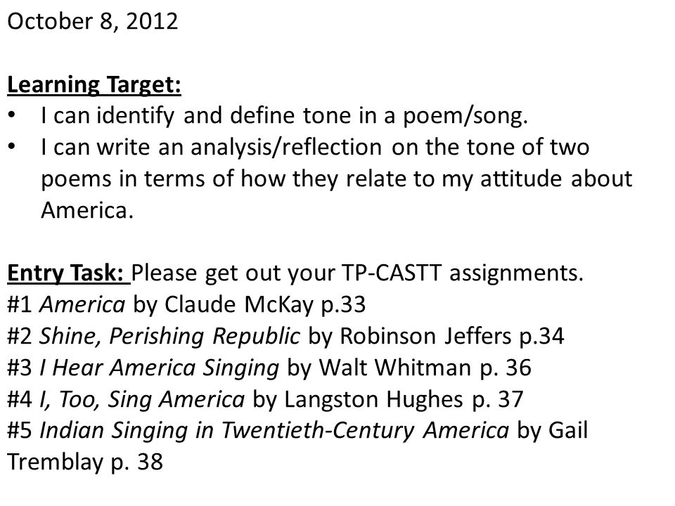 October 8, 2012 Learning Target: I can identify and define tone in a poem/song.