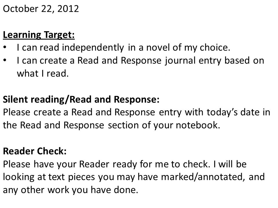 October 22, 2012 Learning Target: I can read independently in a novel of my choice.