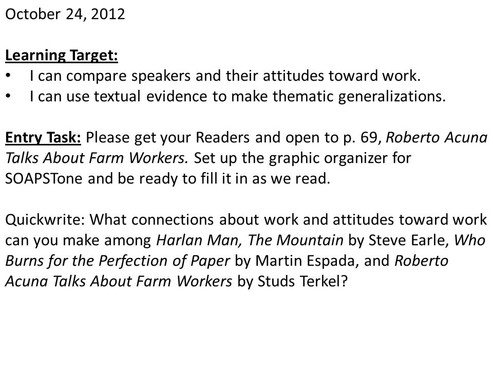 October 24, 2012 Learning Target: I can compare speakers and their attitudes toward work.
