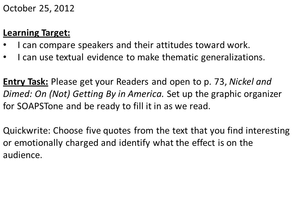 October 25, 2012 Learning Target: I can compare speakers and their attitudes toward work.