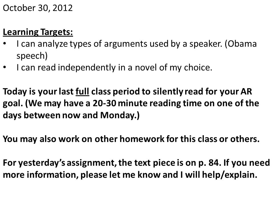 October 30, 2012 Learning Targets: I can analyze types of arguments used by a speaker. (Obama speech)