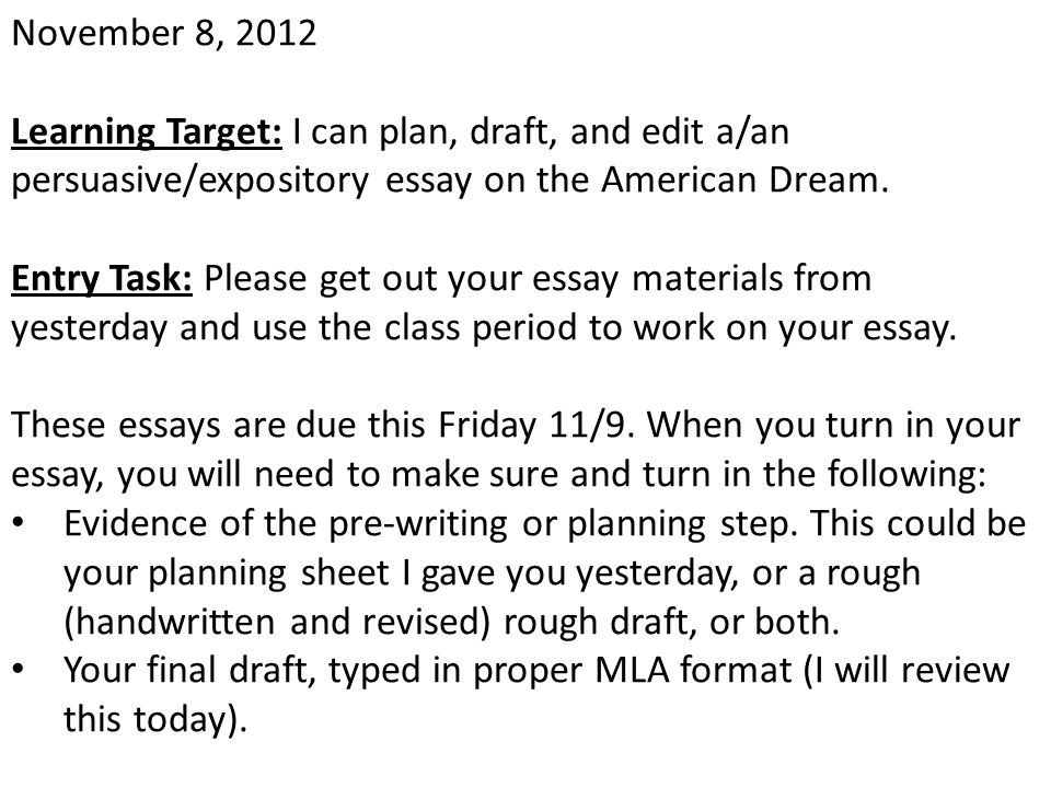 November 8, 2012 Learning Target: I can plan, draft, and edit a/an persuasive/expository essay on the American Dream.