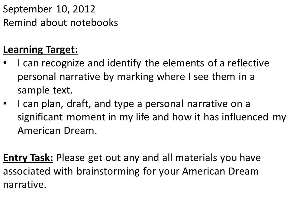 September 10, 2012 Remind about notebooks. Learning Target: