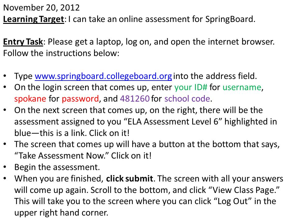 November 20, 2012 Learning Target: I can take an online assessment for SpringBoard.