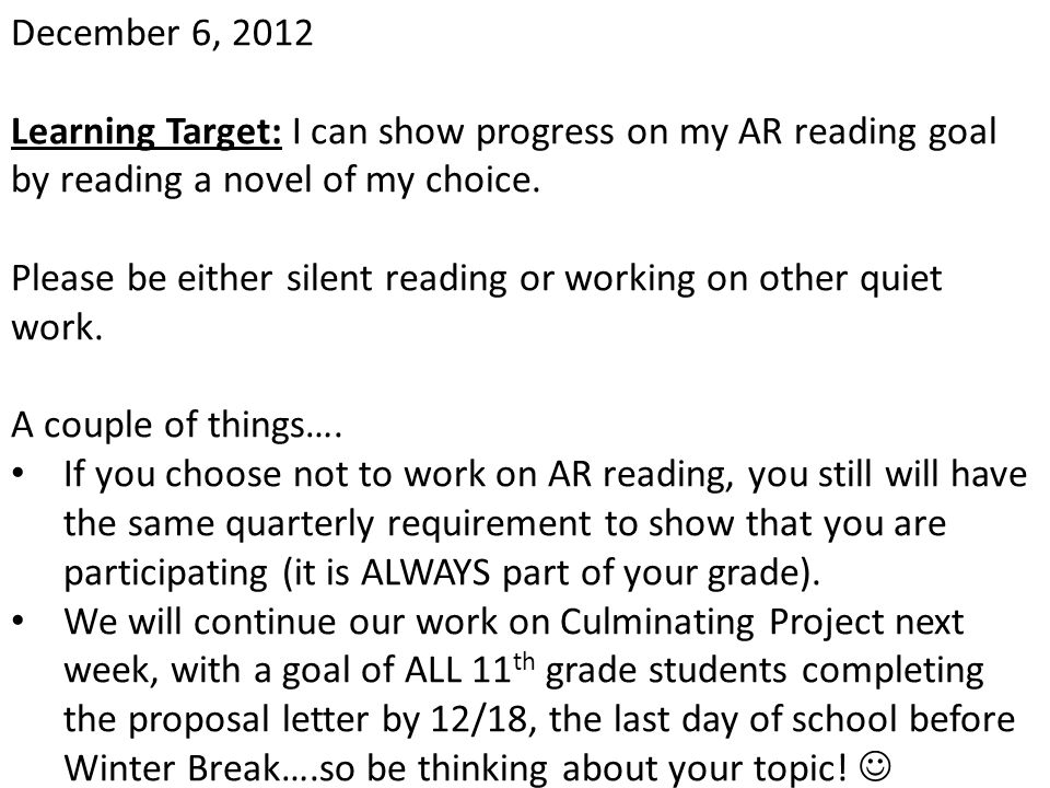 December 6, 2012 Learning Target: I can show progress on my AR reading goal by reading a novel of my choice.
