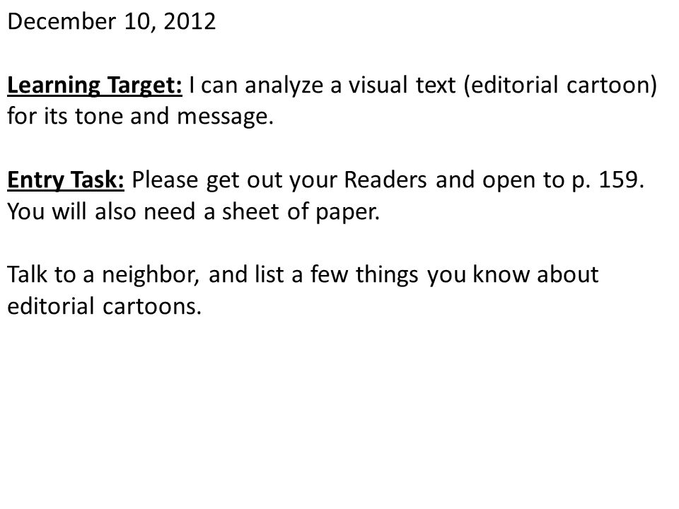 December 10, 2012 Learning Target: I can analyze a visual text (editorial cartoon) for its tone and message.