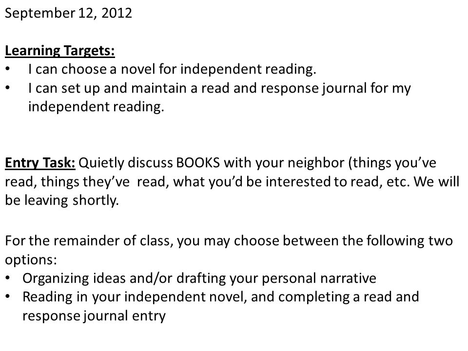 September 12, 2012 Learning Targets: I can choose a novel for independent reading.