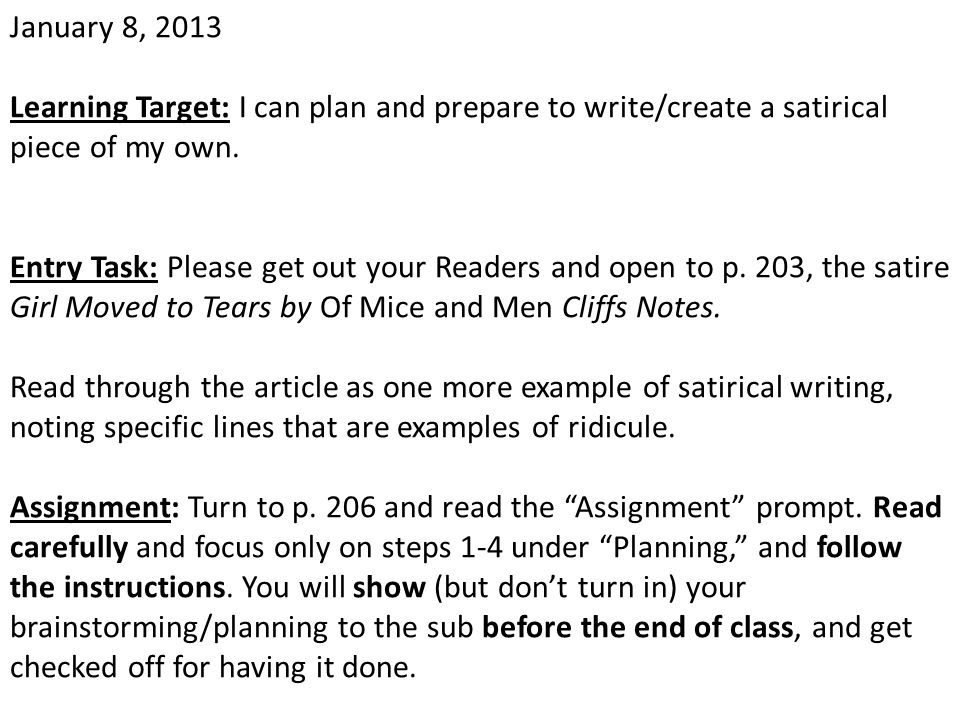 January 8, 2013 Learning Target: I can plan and prepare to write/create a satirical piece of my own.