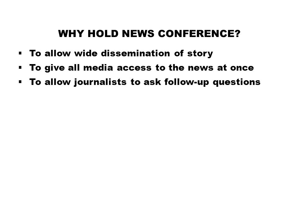Why hold news conference