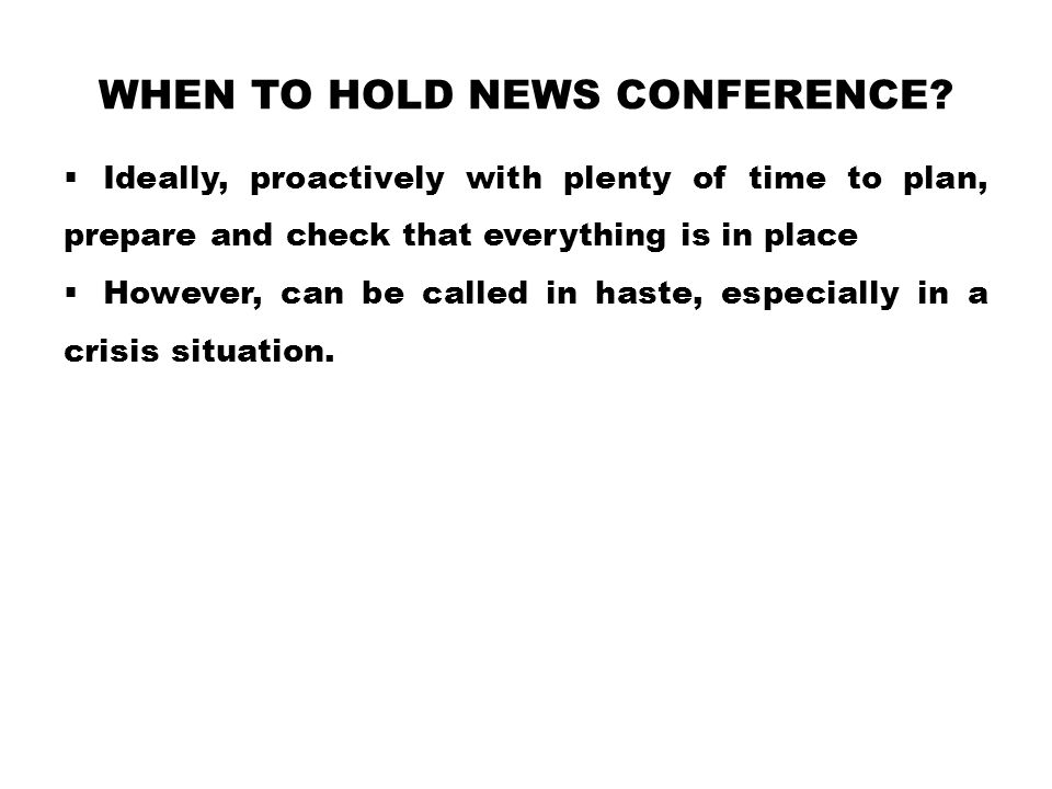 When to hold news conference