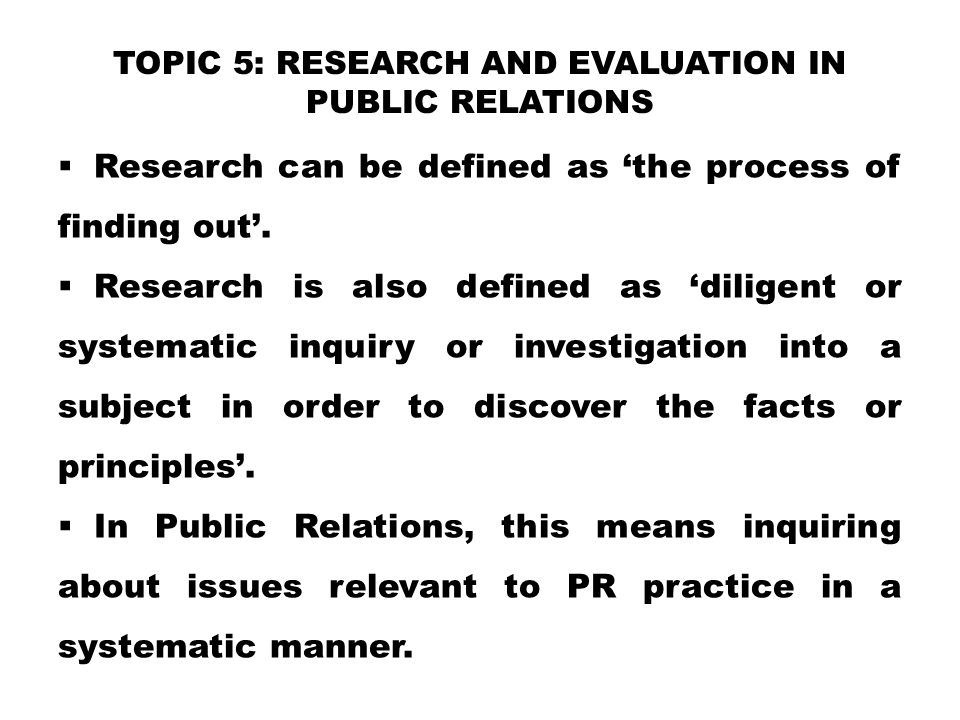 TOPIC 5: Research and Evaluation in Public Relations