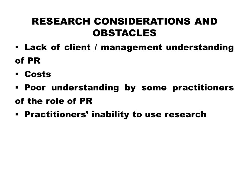 Research Considerations and Obstacles
