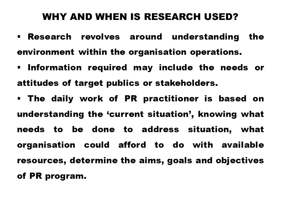 Why and when is research used