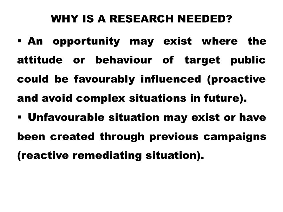 Why is a research needed