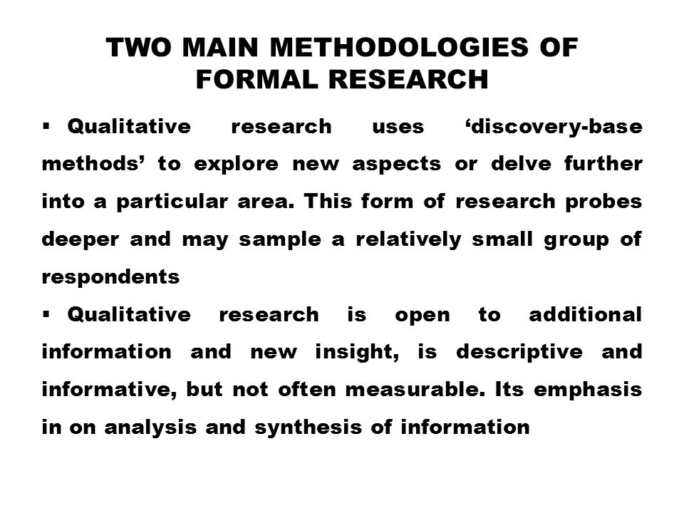 Two main methodologies of formal research