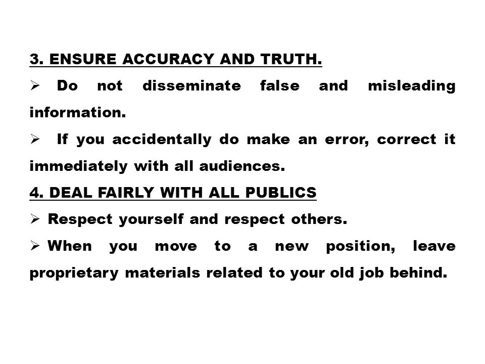 3. Ensure accuracy and truth.