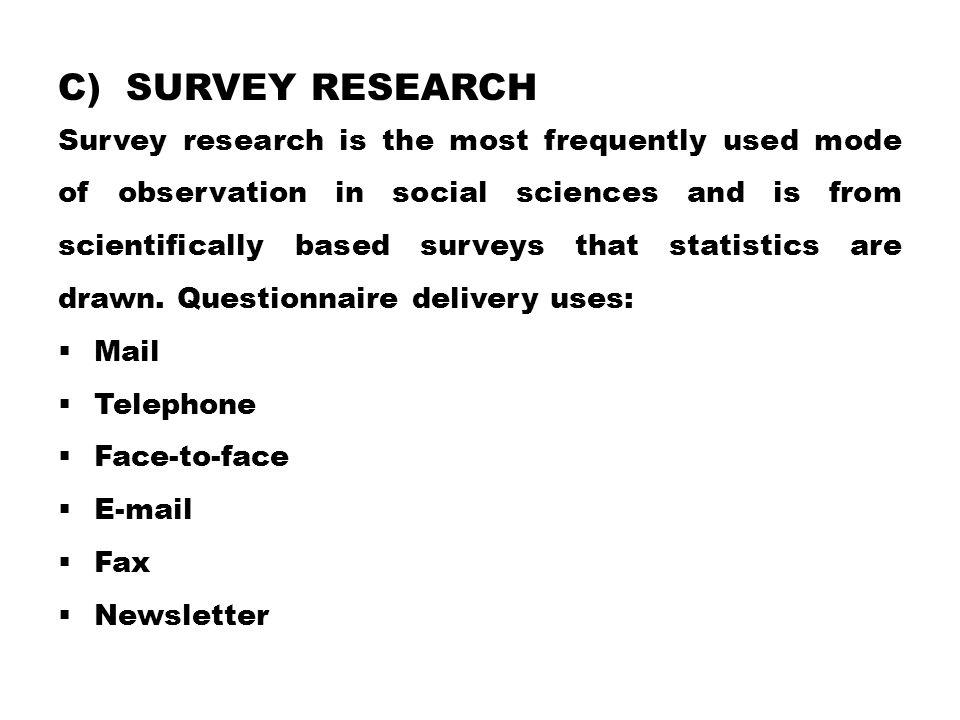 c) Survey Research