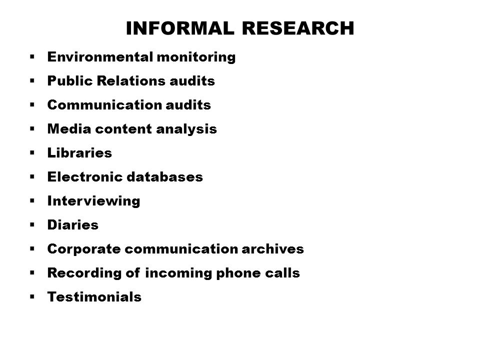 Informal Research Environmental monitoring Public Relations audits