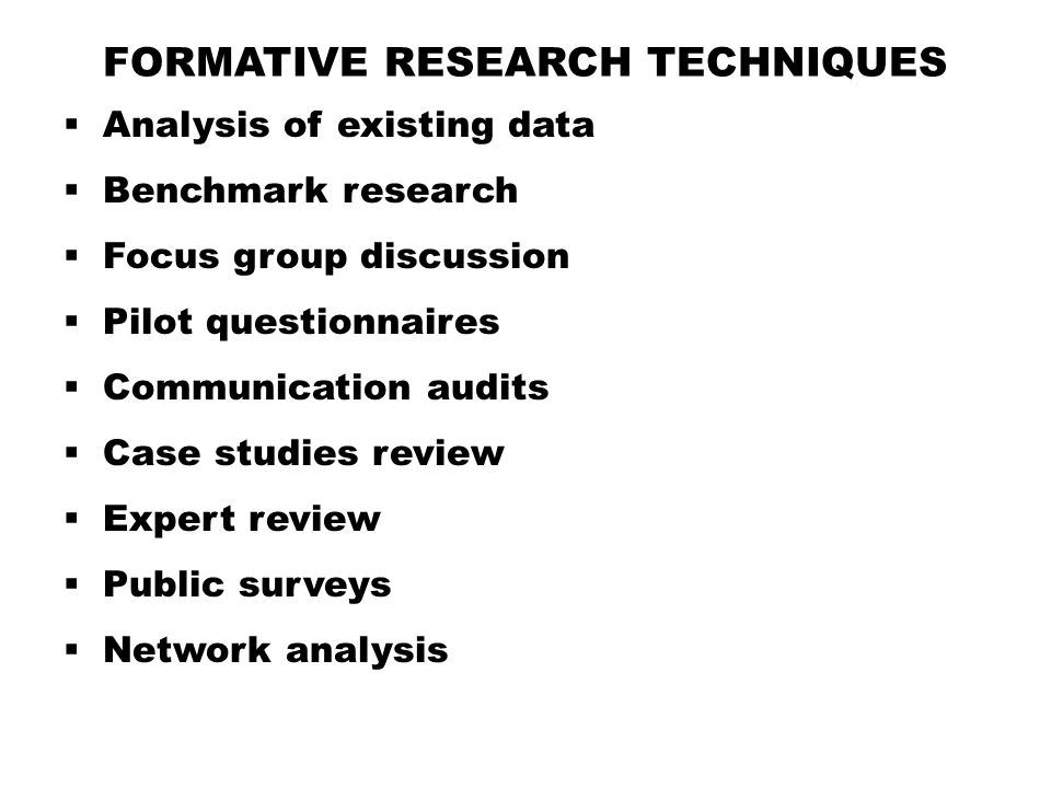 Formative Research Techniques