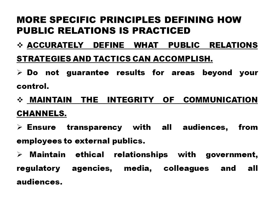 More Specific Principles Defining How Public Relations is Practiced