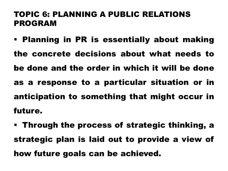 TOPIC 6: Planning a Public Relations Program