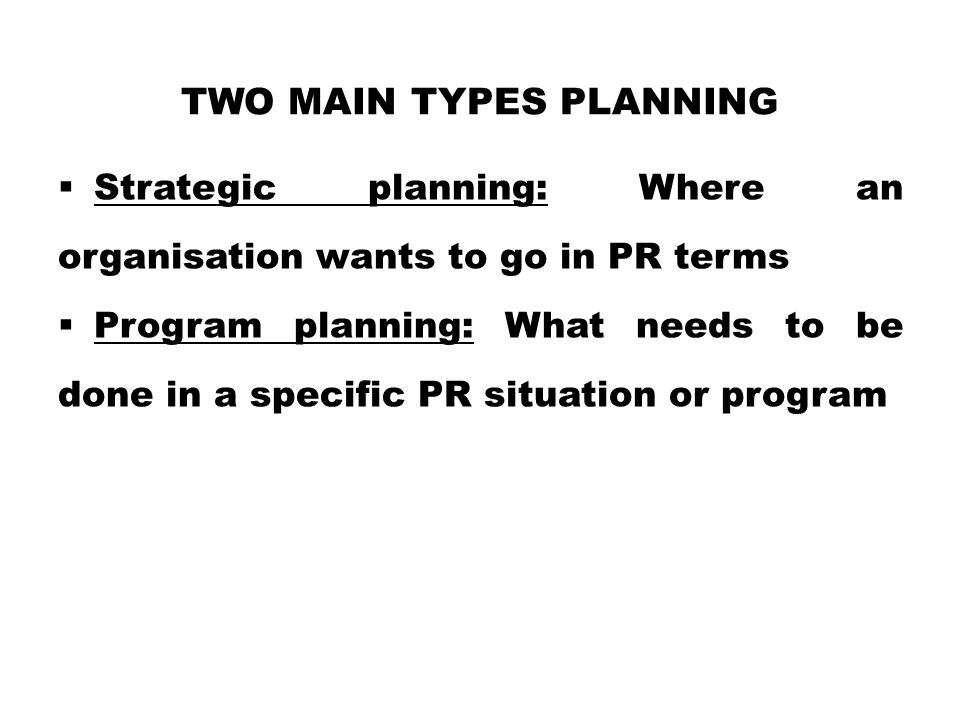 Two Main Types Planning