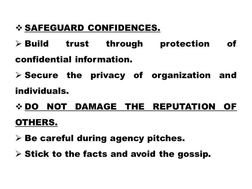 Safeguard confidences.